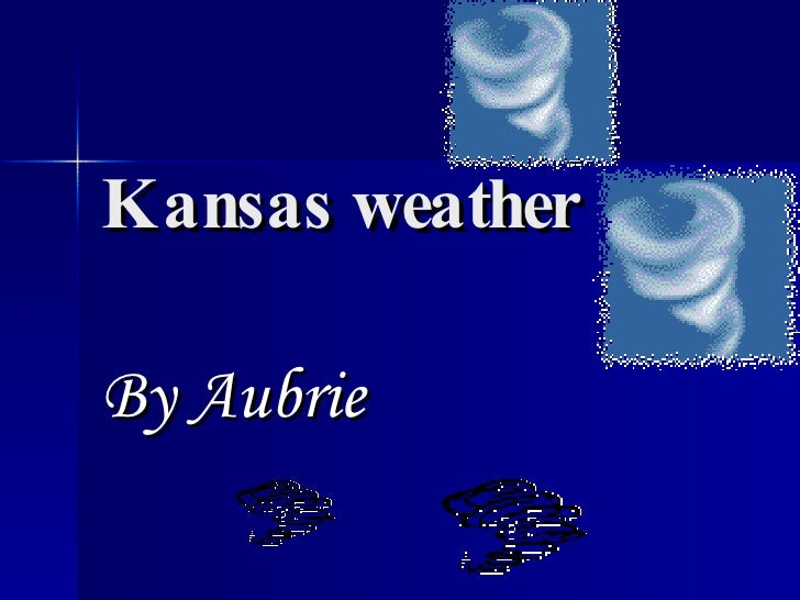 Kansas weather By Aubrie