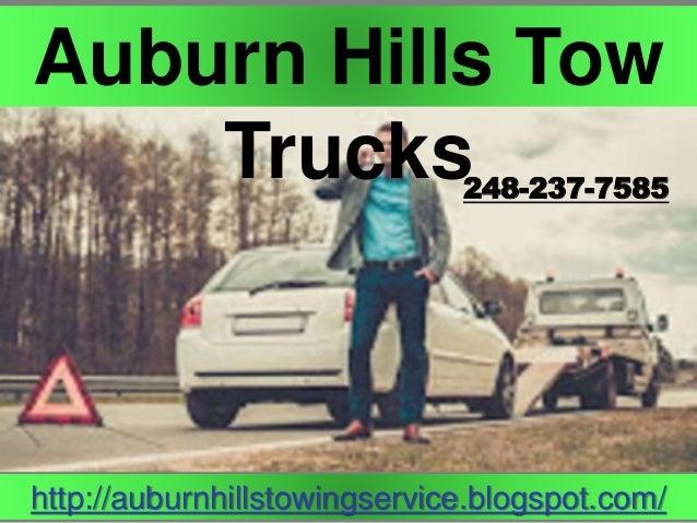 http://auburnhillstowingservice.blogspot.com/ 248-237-7585 Auburn Hills Tow Trucks