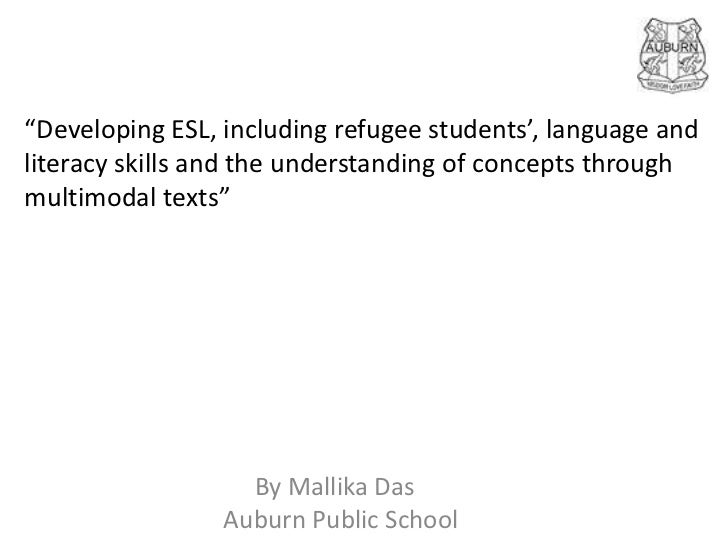 """""""Developing ESL, including refugee students', language andliteracy skills and the understanding of concepts throughmultimo..."""