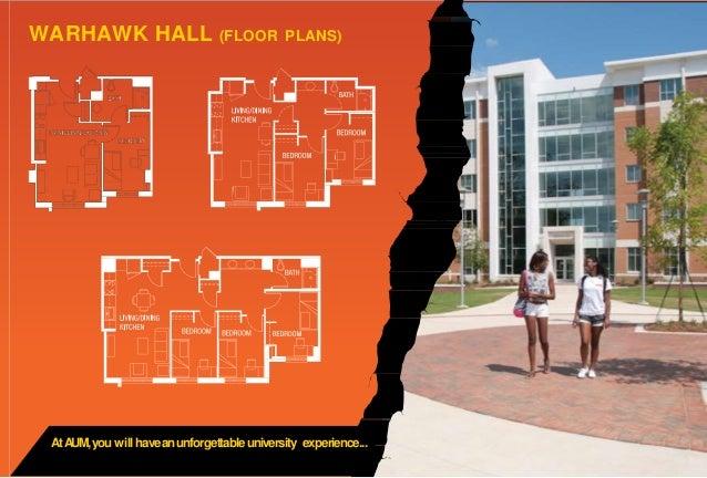 WARHAWK HALL (FLOOR PLANS) AtAUM,you will haveanunforgettableuniversity experience...