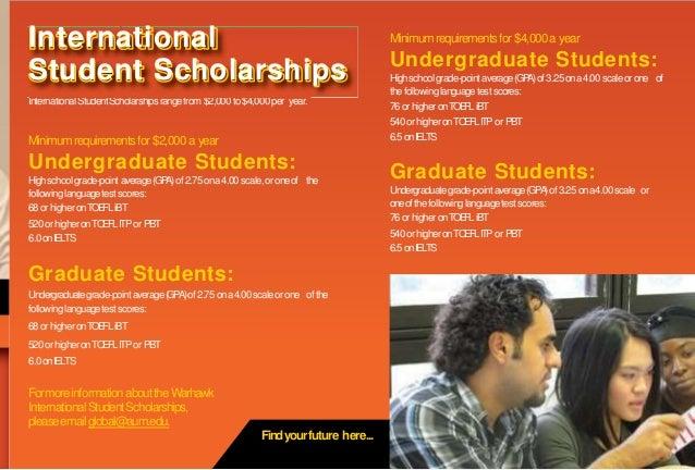 International StudentScholarshipsrangefrom$2,000to$4,000per year. Minimumrequirementsfor $2,000a year Undergraduate Studen...
