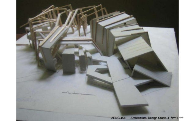 AENG 454: Architectural Design Studio 4 Spring 2010 ...