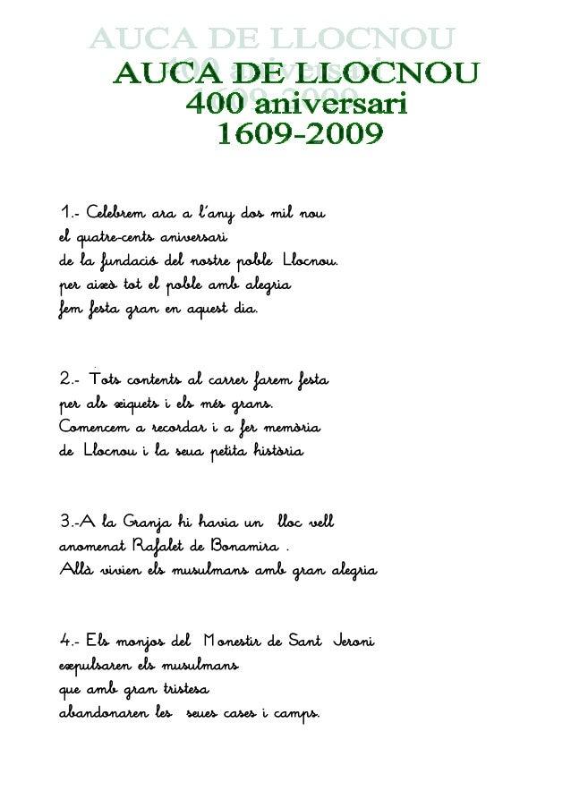 1.- Celebrem ara a l'any dos mil nou el quatre-cents aniversari de la fundació del nostre poble Llocnou. per això tot el p...