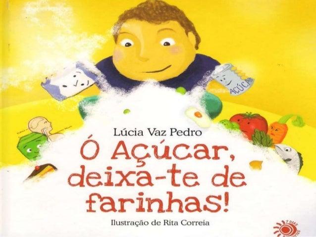 """_i1 .  a ' l                   , AS .  ,; __ ,   .  í 5-_ A . - __  Lúcia Vaz Pedro  Açúcar      9  l'*°'¡    '° deixça-""""t..."""