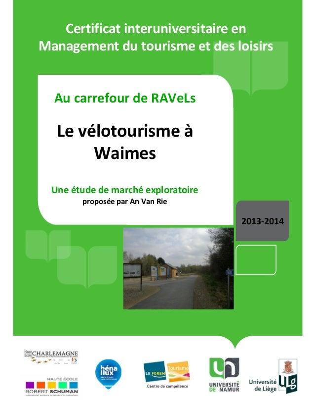 2013-20142013-2014 Certificat interuniversitaire en Management du tourisme et des loisirs Au carrefour de RAVeLs Le véloto...