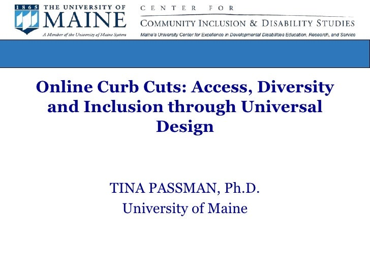 Online Curb Cuts: Access, Diversity and Inclusion through Universal Design<br />TINA PASSMAN, Ph.D. <br />University of Ma...
