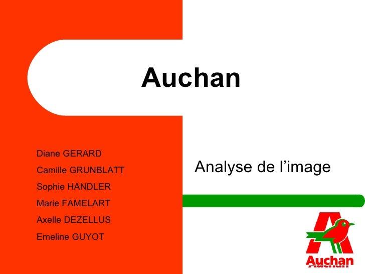 Auchan Diane GERARD Camille GRUNBLATT Sophie HANDLER Marie FAMELART Axelle DEZELLUS Emeline GUYOT Analyse de l'image