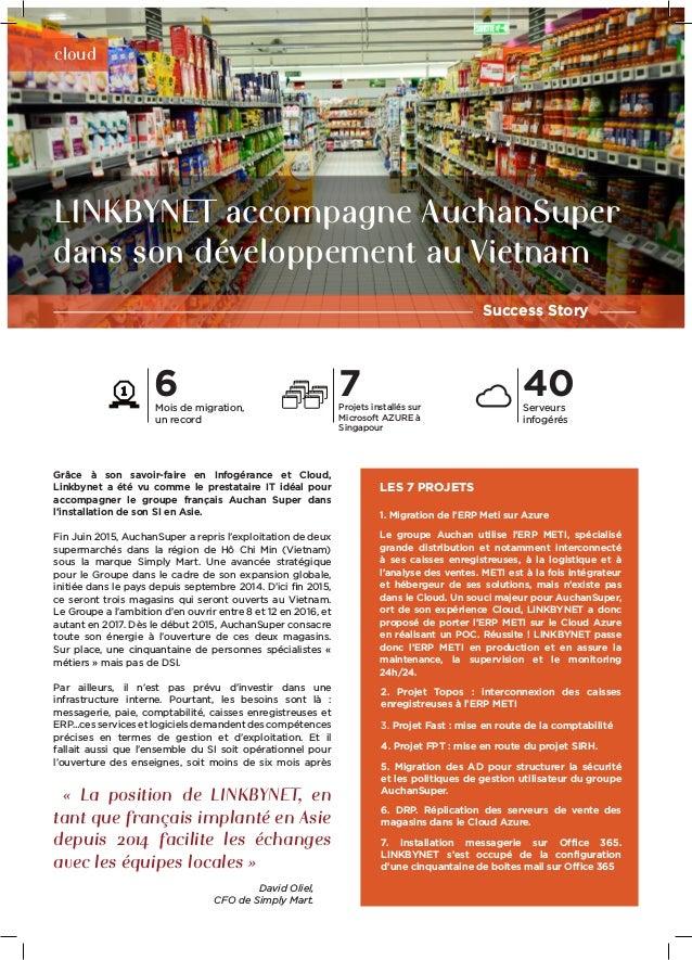 Success Story LINKBYNET accompagne AuchanSuper dans son développement au Vietnam « La position de LINKBYNET, en tant que f...