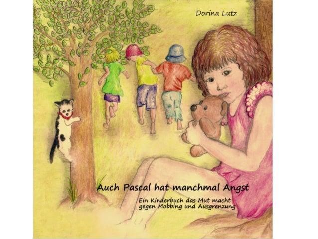 """Das Kinderbuch """"Auch Pascal hat  manchmal Angst"""" erzählt von  einem Mädchen namens Ines, das  vor vielen Dingen Angst hat ..."""