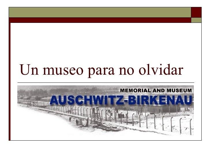 Un museo para no olvidar