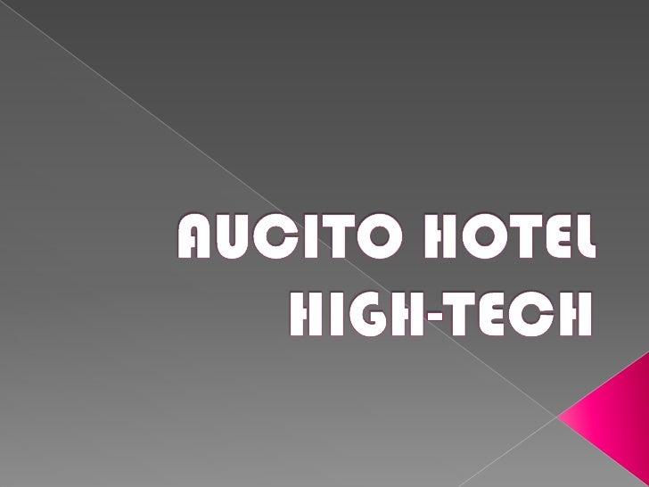    Le concept AUCITO HOTEL HIGH-TECH est      de permettre aux clients des hôtels (par       le biais de la télévision) d...