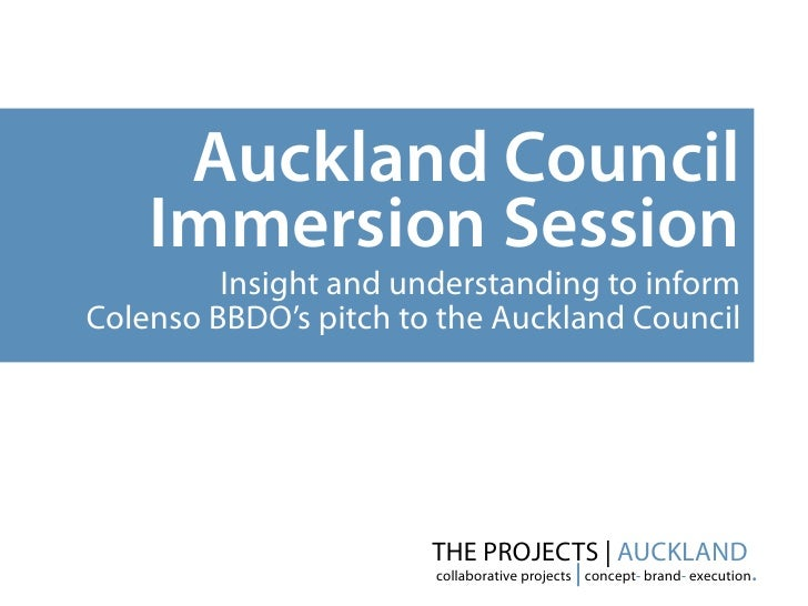 Auckland Council    Immersion Session         Insight and understanding to informColenso BBDO's pitch to the Auckland Coun...