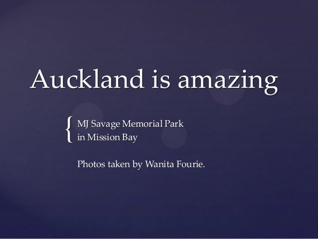 Auckland is amazing  {  MJ Savage Memorial Park in Mission Bay Photos taken by Wanita Fourie.