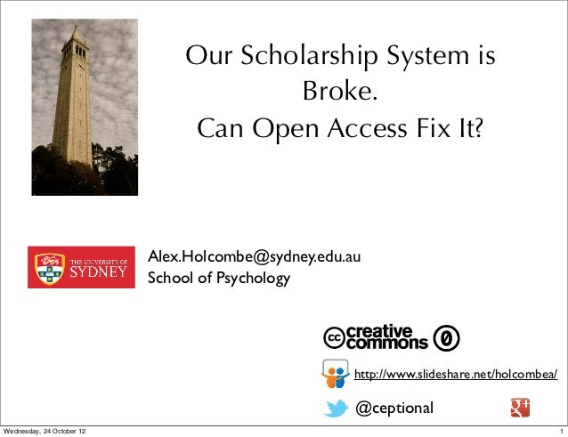Our Scholarship System is                                       Broke.                               Can Open Access Fix I...