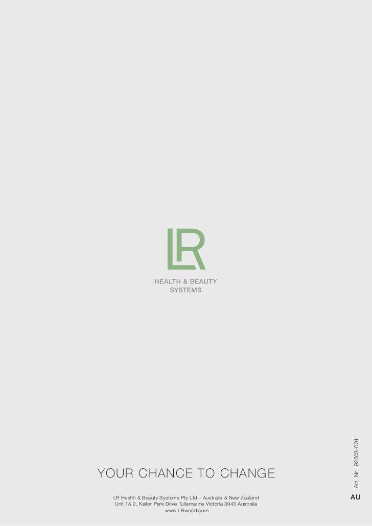 Art. Nr.: 92503-001YOUR CHANCE TO CHANGE LR Health & Beauty Systems Pty Ltd – Australia & New Zealand        AU  Unit 1& 2...