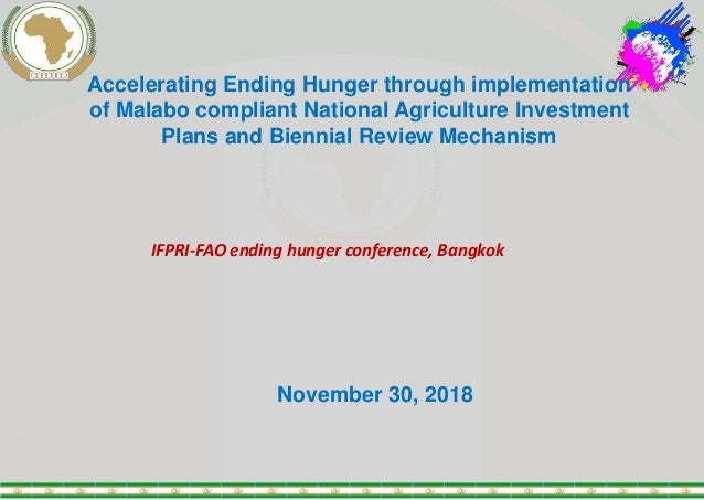 Accelerating Ending Hunger through implementation of Malabo compliant National Agriculture Investment Plans and Biennial R...