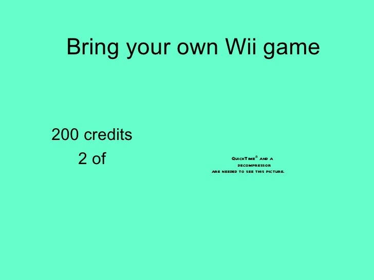 Bring your own Wii game 200 credits 2 of