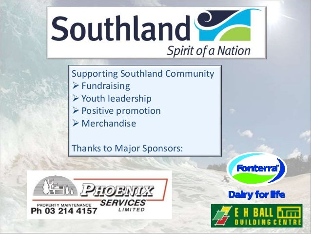 Supporting Southland Community Fundraising Youth leadership Positive promotion Merchandise Thanks to Major Sponsors: