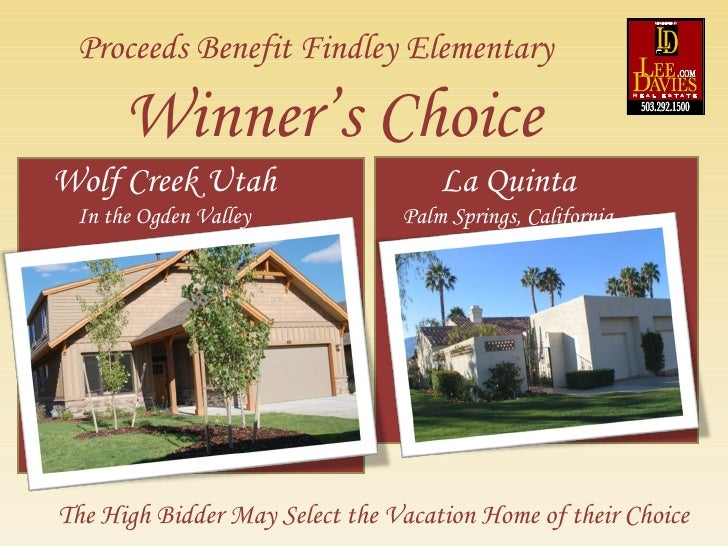 Winner's Choice The High Bidder May Select the Vacation Home of their Choice Proceeds Benefit Findley Elementary Wolf Cree...