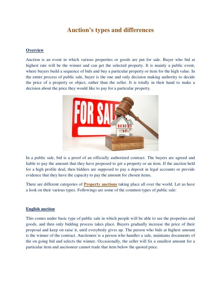 Auction's types and differencesOverviewAuction is an event in which various properties or goods are put for sale. Buyer wh...