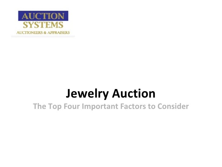 Jewelry AuctionThe Top Four Important Factors to Consider