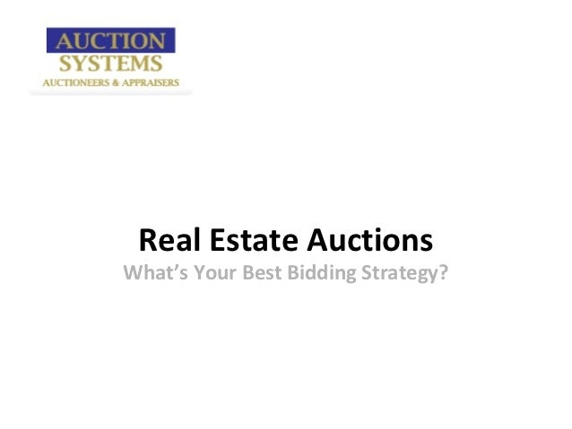 Real Estate AuctionsWhat's Your Best Bidding Strategy?
