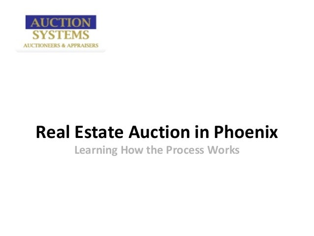 Real Estate Auction in Phoenix    Learning How the Process Works