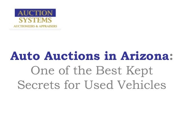 Auto Auctions in Arizona:   One of the Best Kept Secrets for Used Vehicles
