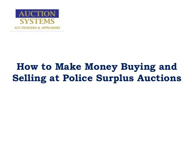 How to Make Money Buying andSelling at Police Surplus Auctions