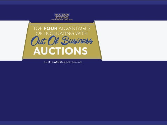 Top 4 Advantages of Liquidating With Out of Business Auctions