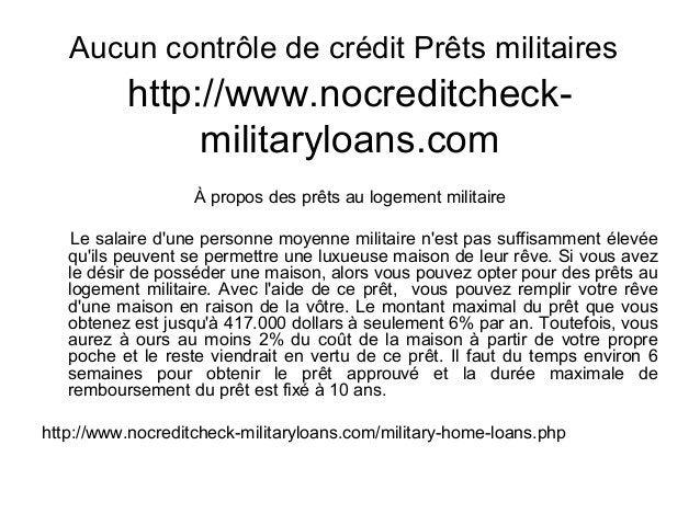 Aucun contrôle de crédit Prêts militaires http://www.nocreditcheck- militaryloans.com À propos des prêts au logement milit...