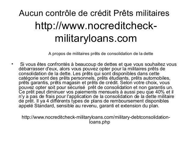 Aucun contrôle de crédit Prêts militaires http://www.nocreditcheck- militaryloans.com A propos de militaires prêts de cons...