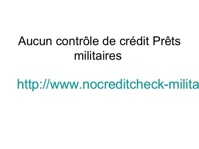 Aucun contrôle de crédit Prêts militaires http://www.nocreditcheck-milita