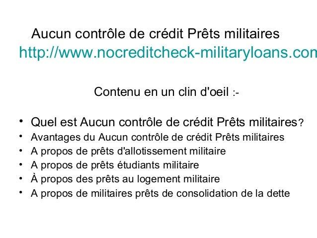 Aucun contrôle de crédit Prêts militaires http://www.nocreditcheck-militaryloans.com Contenu en un clin d'oeil :- • Quel e...