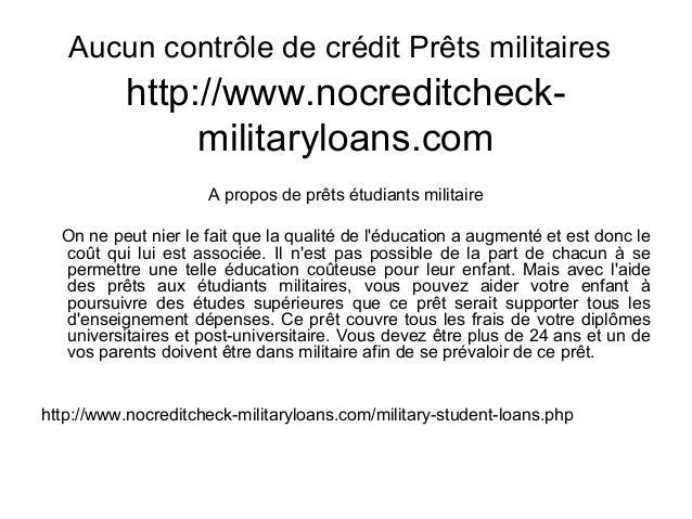 Aucun contrôle de crédit Prêts militaires http://www.nocreditcheck- militaryloans.com A propos de prêts étudiants militair...