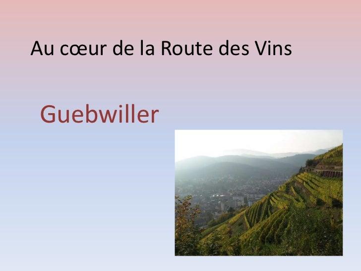 Au cœur de la Route des VinsGuebwiller