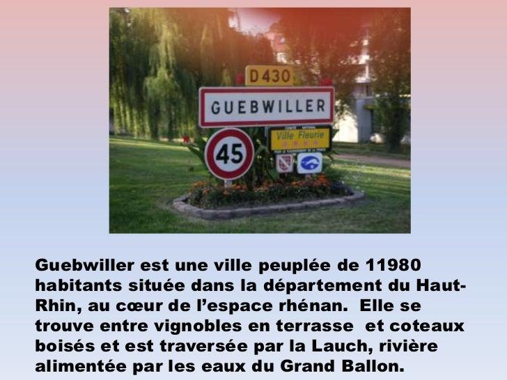 Guebwiller est une ville peuplée de 11980habitants située dans la département du Haut-Rhin, au cœur de l'espace rhénan. El...
