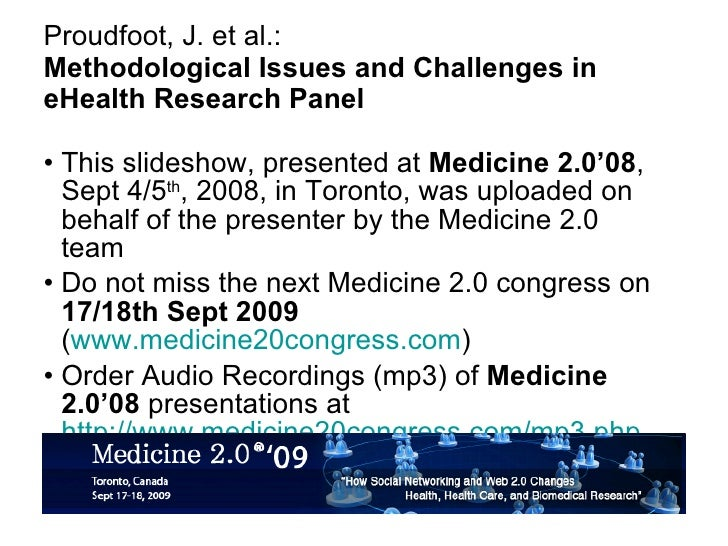 Proudfoot, J. et al.: Methodological Issues and Challenges in eHealth Research Panel <ul><li>This slideshow, presented at ...