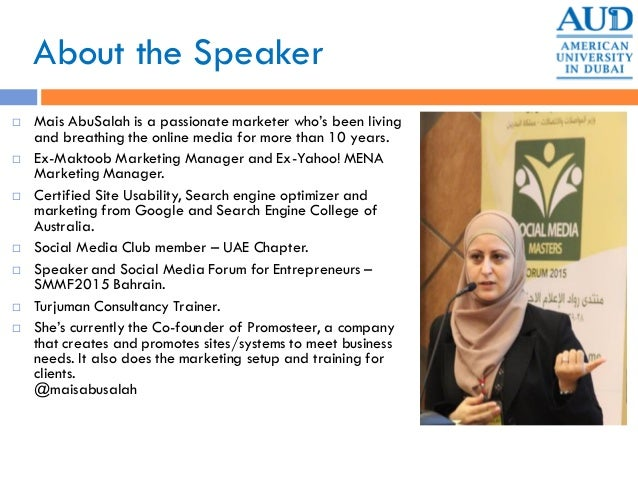 About the Speaker  Mais AbuSalah is a passionate marketer who's been living and breathing the online media for more than ...