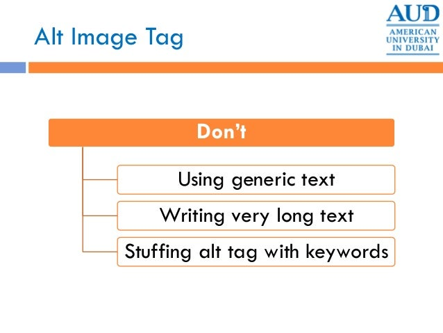 Alt Image Tag Don't Using generic text Writing very long text Stuffing alt tag with keywords