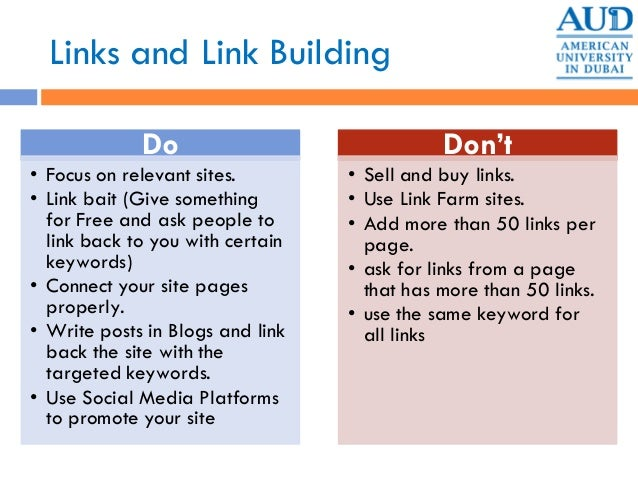 Links and Link Building Do • Focus on relevant sites. • Link bait (Give something for Free and ask people to link back to ...