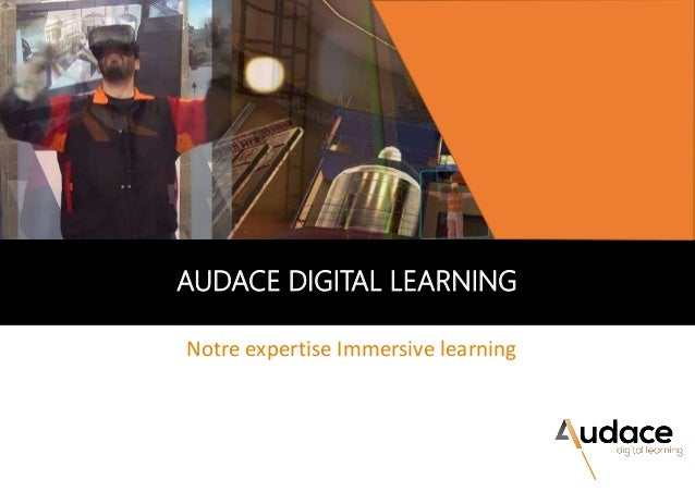 Notre expertise Immersive learning AUDACE DIGITAL LEARNING