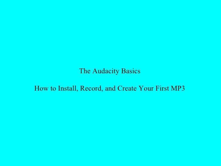 The Audacity Basics  How to Install, Record, and Create Your First MP3