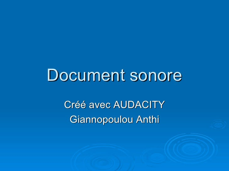 Document sonore Cr éé  avec AUDACITY Giannopoulou Anthi