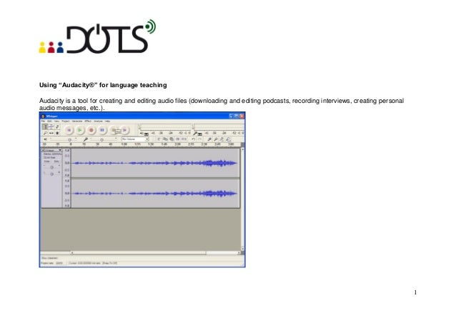 """Using """"Audacity®"""" for language teachingAudacity is a tool for creating and editing audio files (downloading and editing po..."""
