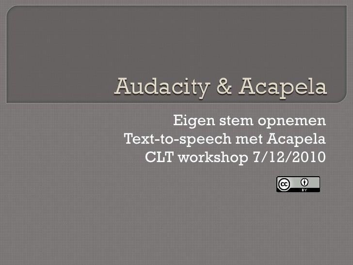Eigen stem opnemen Text-to-speech met Acapela CLT workshop 7/12/2010