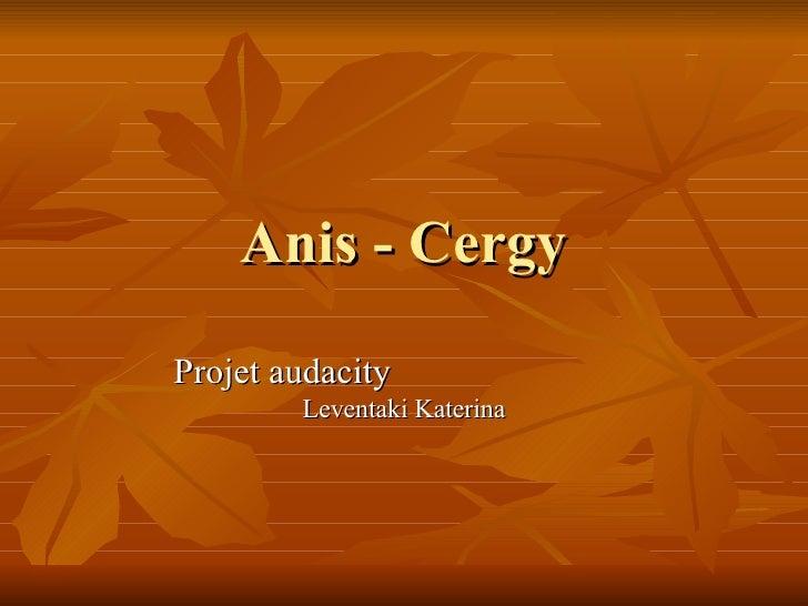 Anis - Cergy Projet audacity  Leventaki Katerina