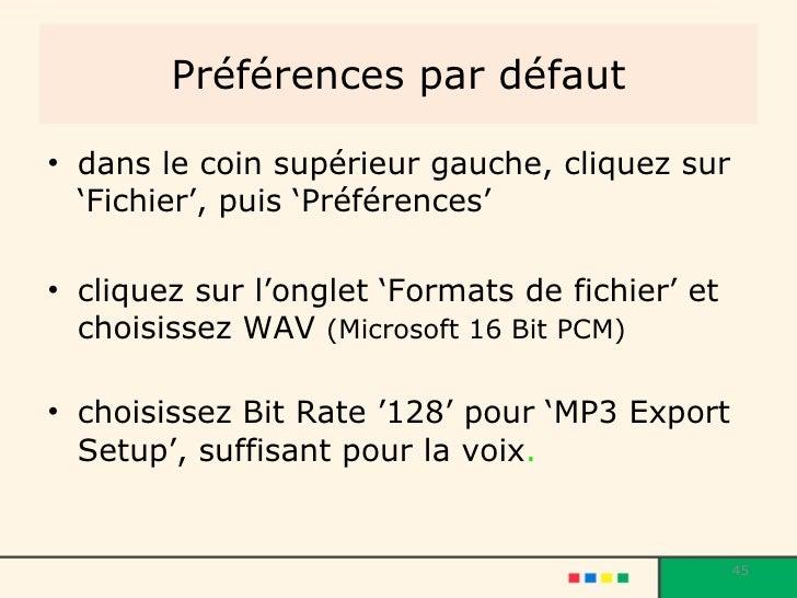 Préférences par défaut <ul><li>dans le coin supérieur gauche, cliquez sur 'Fichier', puis 'Préférences' </li></ul><ul><li>...
