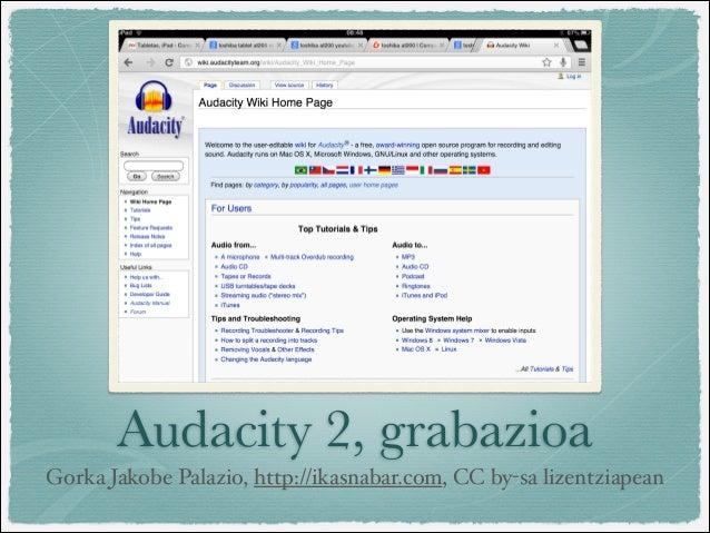 Audacity 2, grabazioaGorka Jakobe Palazio, http://ikasnabar.com, CC by-sa lizentziapean