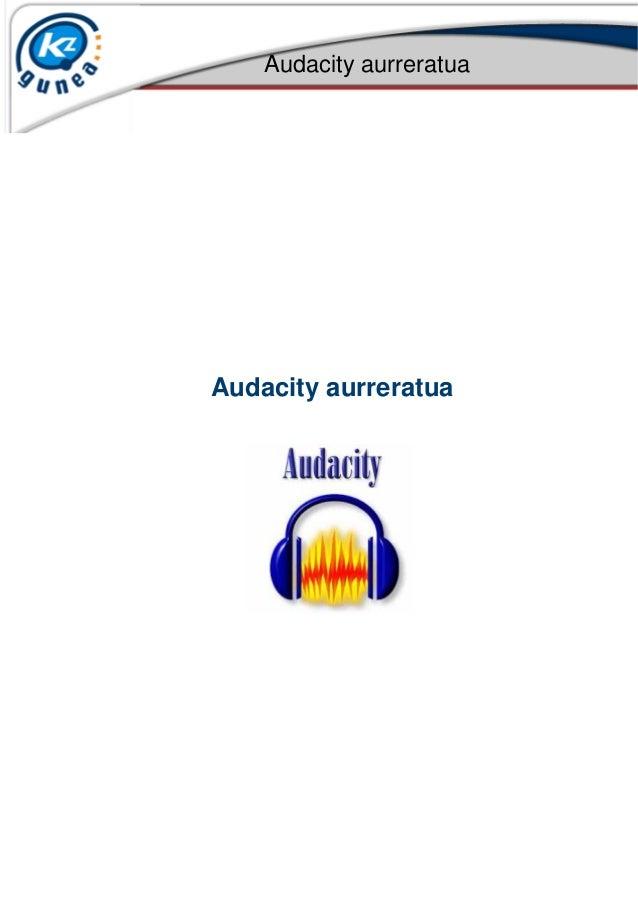 Audacity aurreratua Audacity aurreratua